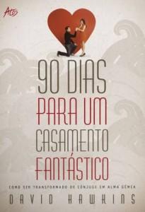 90 dias para um casamento fantástico (David Hawkins)