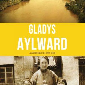 Gladys Aylward (Janet Benge – Geoff Benge)