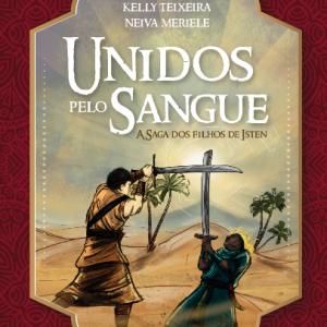 Unidos pelo sangue (Maurício Zágari – Neiva Meriele – Kelly Teixeira)