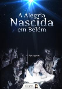 A alegria nascida em Belém (Charles H. Spurgeon)