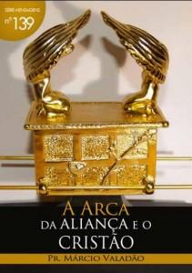 A Arca Da Aliança e o Cristão (Márcio Valadão)