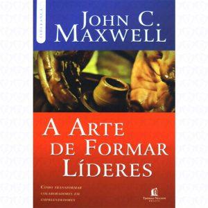 A arte de formar líderes (John C. Maxwell)