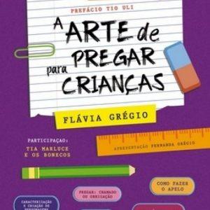 A arte de pregar para crianças (Flávia Grégio)