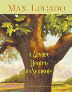 A árvore dentro da semente (Max Lucado)
