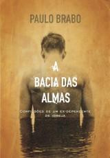 A bacia das almas (Paulo Brabo)