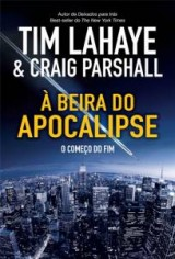 À beira do apocalipse (Tim Lahaye – Craig Parshall)