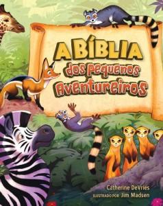 A Bíblia dos pequenos aventureiros (Catherine DeVries)