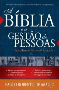 A Bíblia e a gestão de pessoas (Paulo Roberto de Araujo)