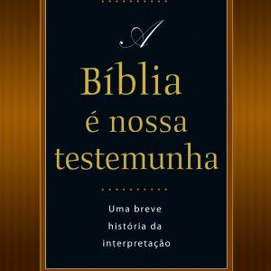 A Bíblia é nossa testemunha (Adão Carlos Nascimento)