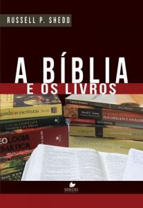 A Bíblia e os livros (Russell P. Shedd)