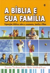 A Bíblia e sua família (Augustus Nicodemus Lopes – Minka Schalkwijk Lopes)