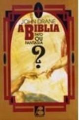 A Bíblia: Fato ou Fantasia? (John Drane)