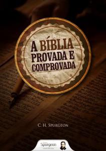A Bíblia provada e comprovada (Charles H. Spurgeon)