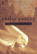 A Bíblia que Jesus lia (Philip Yancey)