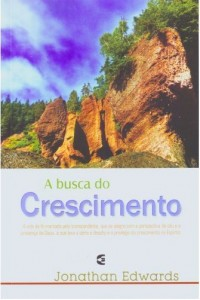 A Busca do Crescimento (Jonathan Edwards)