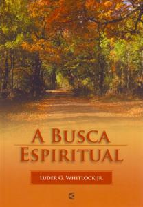 A busca espiritual (Luder G. Whitlock Jr.)