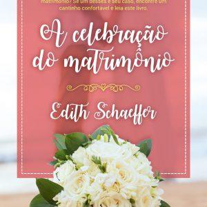 A celebração do matrimônio (Edith Schaeffer)