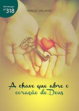 A chave que abre o coração de Deus (Márcio Valadão)