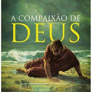 A compaixão de Deus (Augustus Nicodemus Lopes)