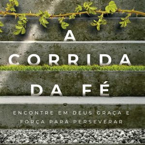 A corrida da fé (Trillia J. Newbell)