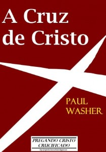 A Cruz de Cristo (Paul Washer)