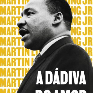 A dádiva do amor (Martin Luther King Jr.)