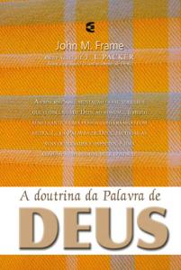 A doutrina da Palavra de Deus (John Frame)