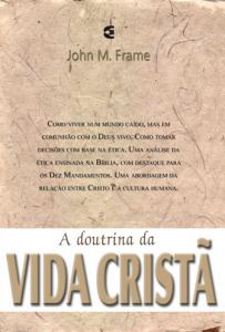 A doutrina da vida cristã (John Frame)