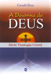 A doutrina de Deus (Gerald Bray)
