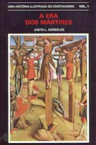 A Era dos Mártires (Justo L. González)