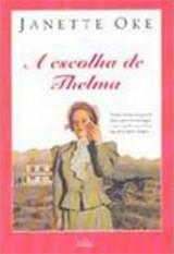 A escolha de Thelma (Janette Oke)