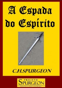 A Espada do Espírito (Charles Haddon Spurgeon)