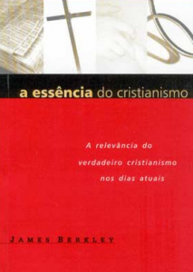 A Essência do Cristianismo (James Berkley)