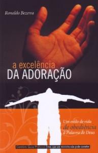 A excelência da adoração (Ronaldo Bezerra)