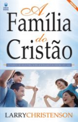 A Família do Cristão (Larry Christenson)