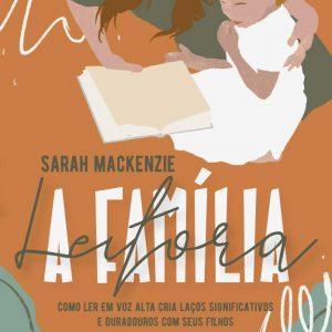 A família leitora (Sarah Mackenzie)