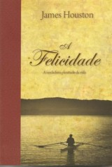 A Felicidade (James Houston)