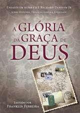 Glória da Graça de Deus (Franklin Ferreira)