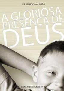 A Gloriosa Presença de Deus (Márcio Valadão)