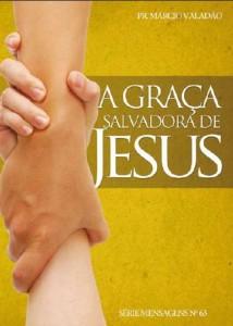 A Graça Salvadora de Jesus (Márcio Valadão)