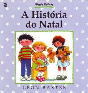 A História do Natal (Leon Baxter)