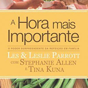 A hora mais importante (Les Parrott – Leslie Parrott)