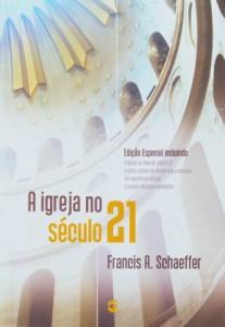 A igreja no século 21 (Francis A. Schaeffer)