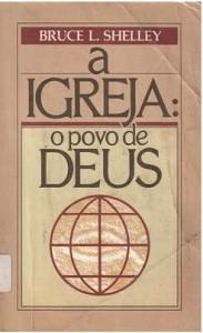 A Igreja: O Povo de Deus (Bruce L. Shelley)