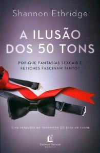 A ilusão dos 50 tons (Shannon Ethridge)