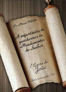 A Importância de Guardarmos os Mandamentos do Senhor (Márcio Valadão)
