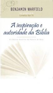 A Inspiração e autoridade da Bíblia (Benjamin Warfield)