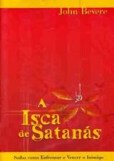 A Isca de Satanás (John Bevere)