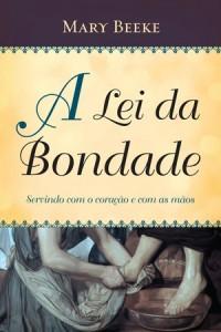 A Lei da Bondade (Mary Beeke)