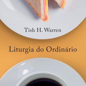 Liturgia do ordinário (Tish Warren)
